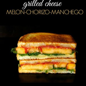 Sugar Kiss Melon and Chorizo-Manchego Grilled Cheese Recipe