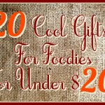 20 Cool Gifts For Foodies For Under 20-2014