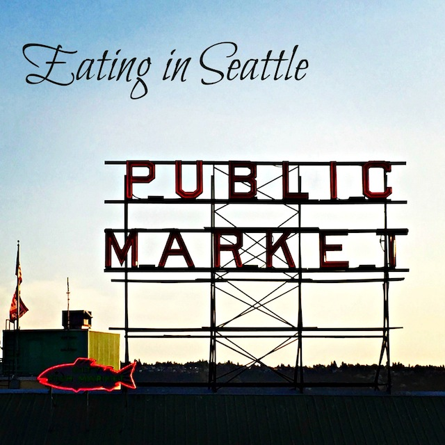Eating in Seattle