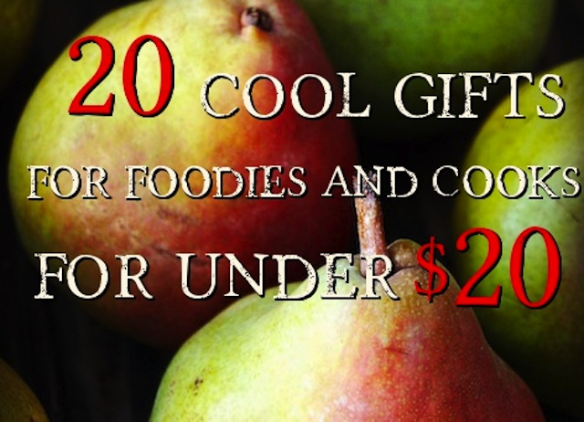 20 Cool Gifts for For Foodies For Under $20
