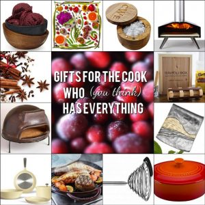 12 Gifts For the Cook Who (You Think) Has Everything – 2016 Guide