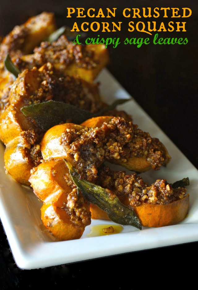Pecan Crusted Acorn Squash & Crispy Sage | Cooking On The ...