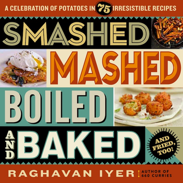 cover of Smashed Mashed Boiled and Baked by Raghavan Iyer